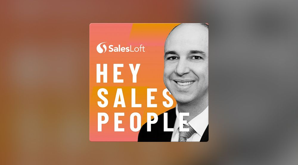 Hey Salespeople podcast by SalesLoft
