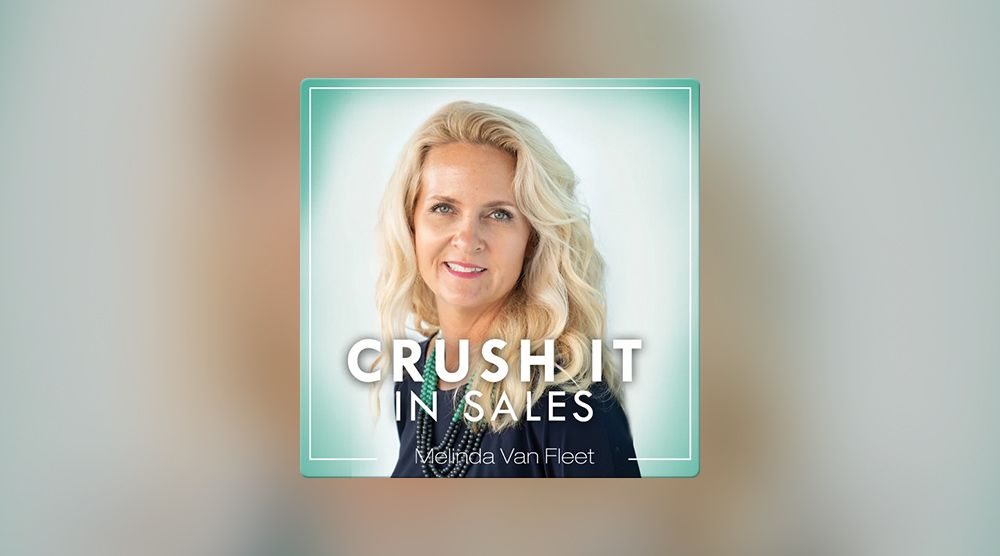 Crush It In Sales Melinda Van Fleet