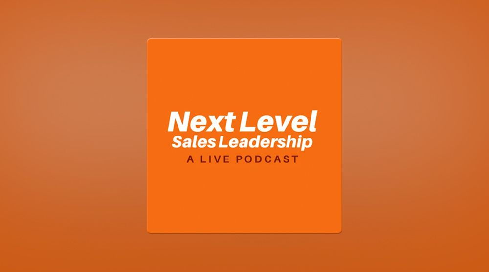 Next Level Sales Leadership A Live Podcast