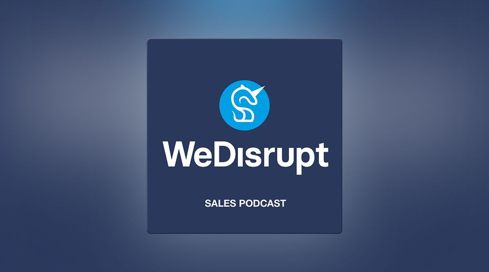 WeDisrupt Sales Podcast