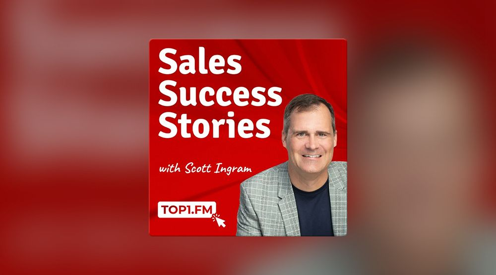Sales Success Stories with Scott Ingram