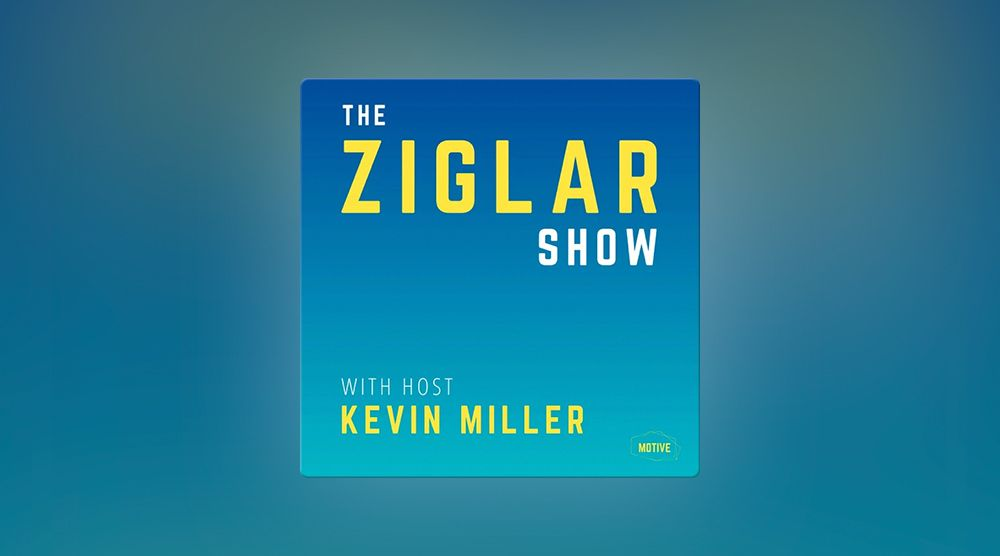 The Ziglar Show with host Kevin Miller