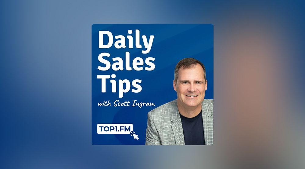 Daily Sales Tips with Scott Ingram
