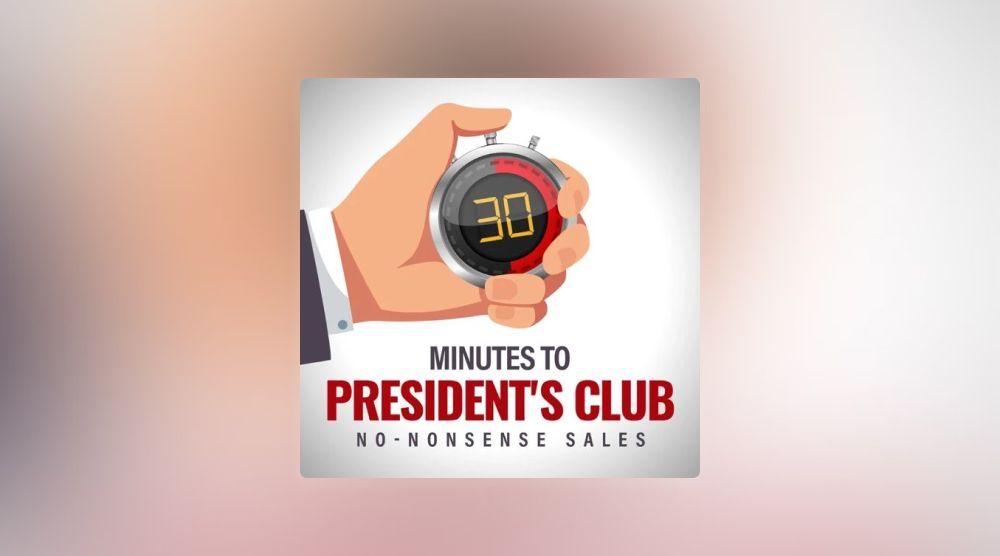 30 Minutes to President's Club: No-Nonsense Sales