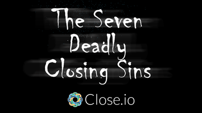 7 deadly closing sins