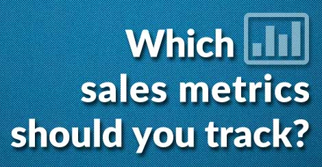 Which sales metrics should you track?