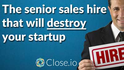 The senior sales hire that will DESTROY your startup