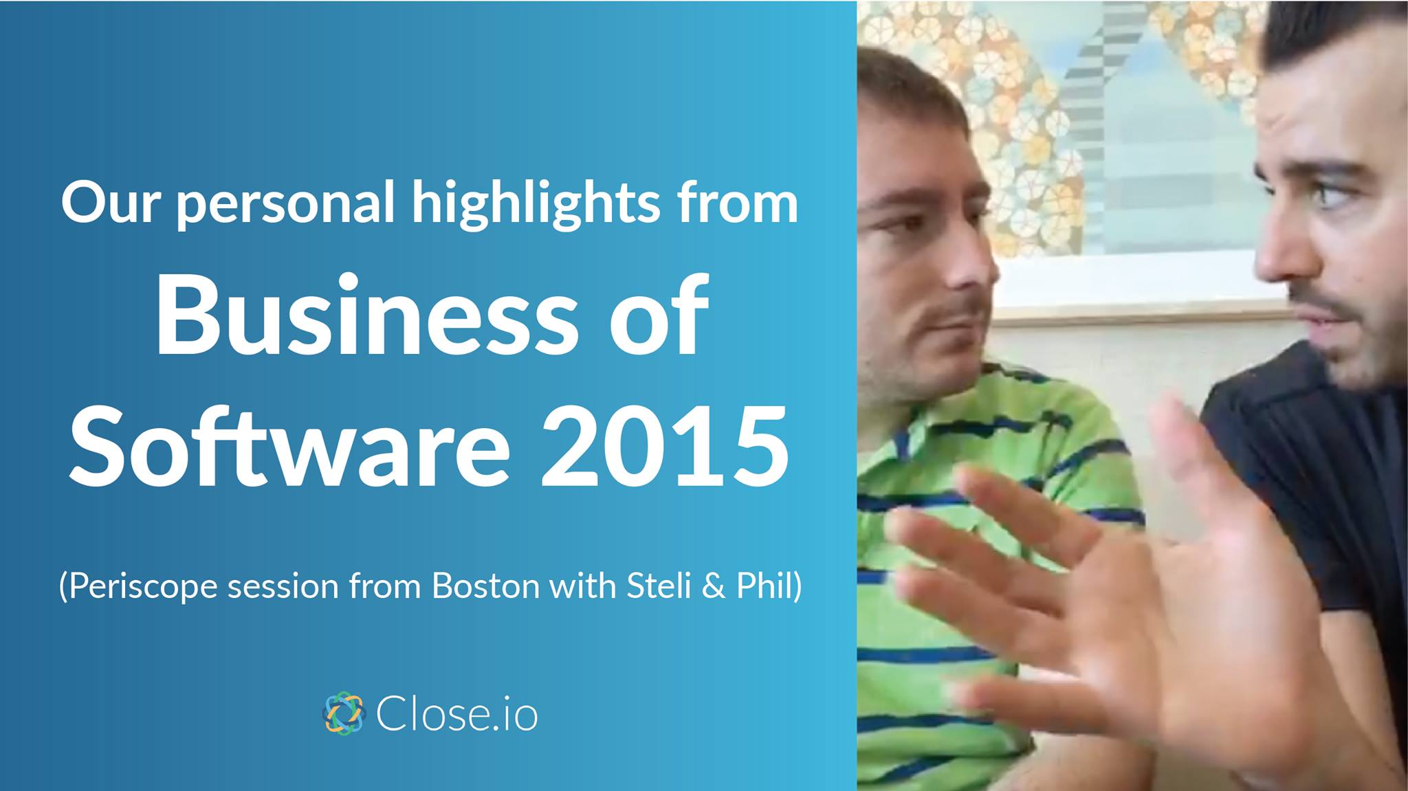 Business of Software 2015 Recap by Phil & Steli