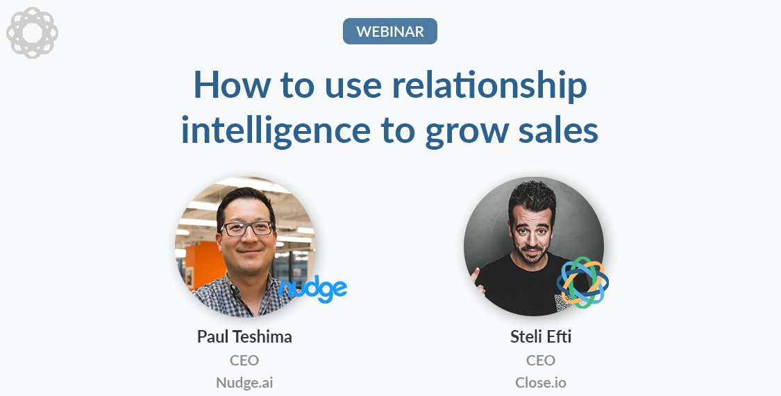 How to use relationship intelligence to grow sales with Paul Teshima of Nudge.ai