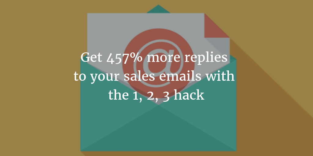 Get 457% more replies to your sales emails with the 1, 2, 3 hack