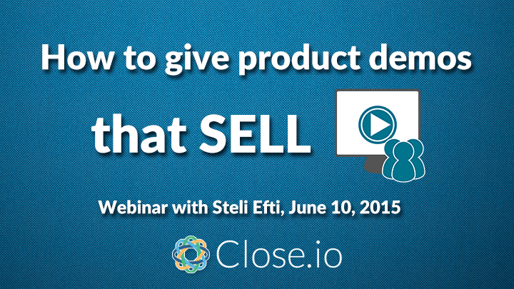 How to give product demos that sell [webinar recording]