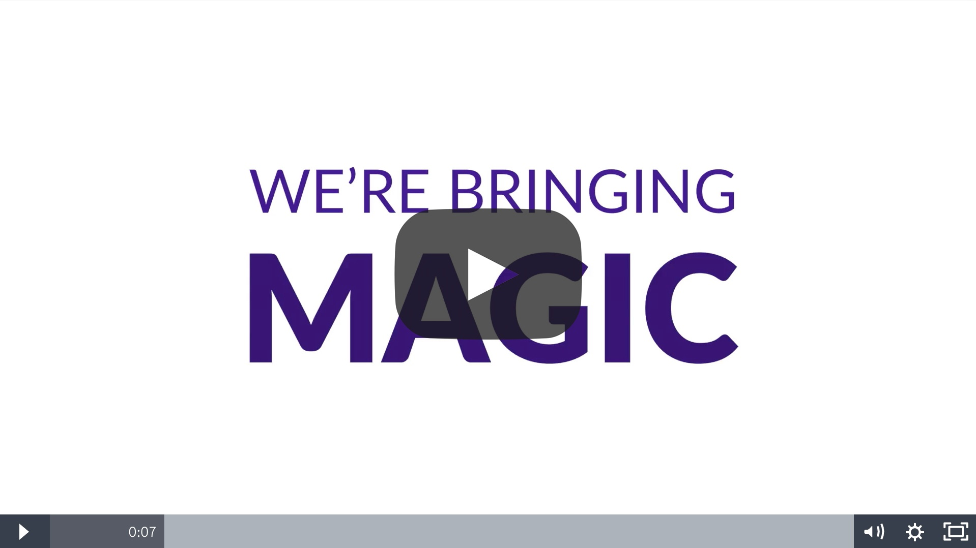 we're bringing magic