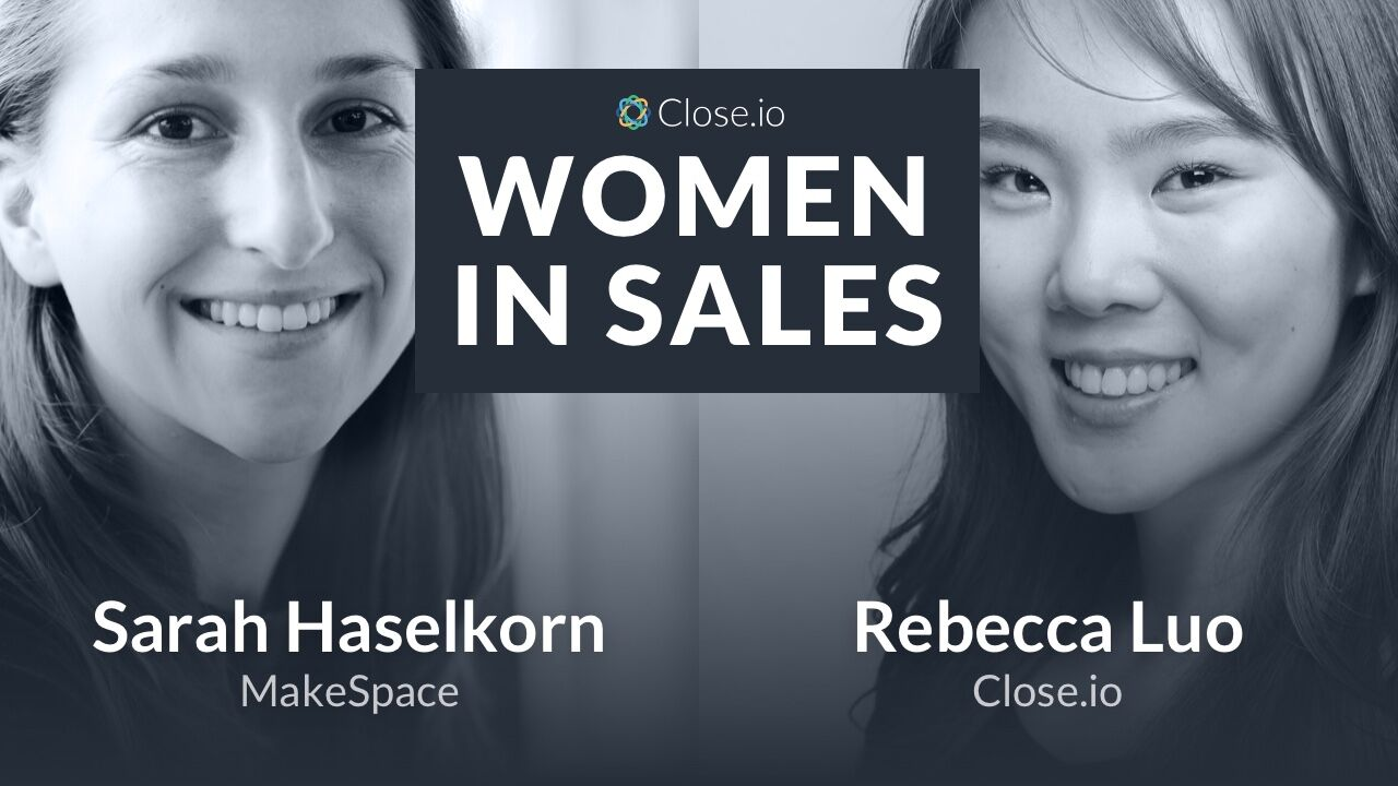 Announcing Close's Women In Sales Interview Series with Sarah Haselkorn, MakeSpace: Emotional Resilience as a Triathlete, Entrepreneur, & Systems Engineer